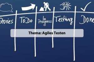 Thema Agiles Testen